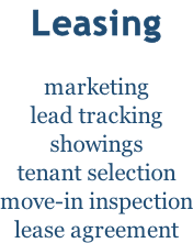 Leasing  marketing lead tracking showings tenant selection move-in inspection lease agreement