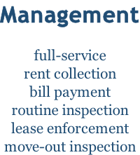 Management  full-service rent collection bill payment routine inspection lease enforcement move-out inspection
