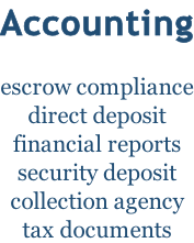 Accounting  escrow compliance direct deposit financial reports security deposit collection agency tax documents